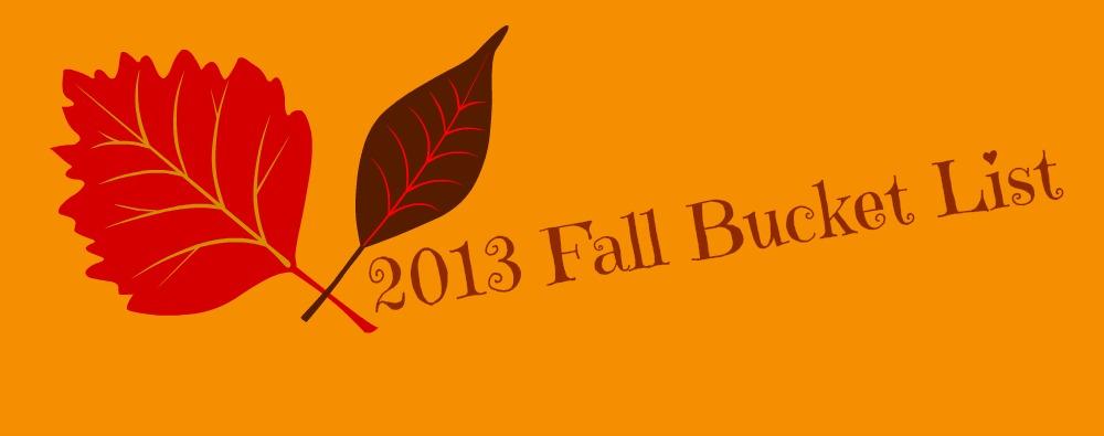 2013 Fall Bucket List