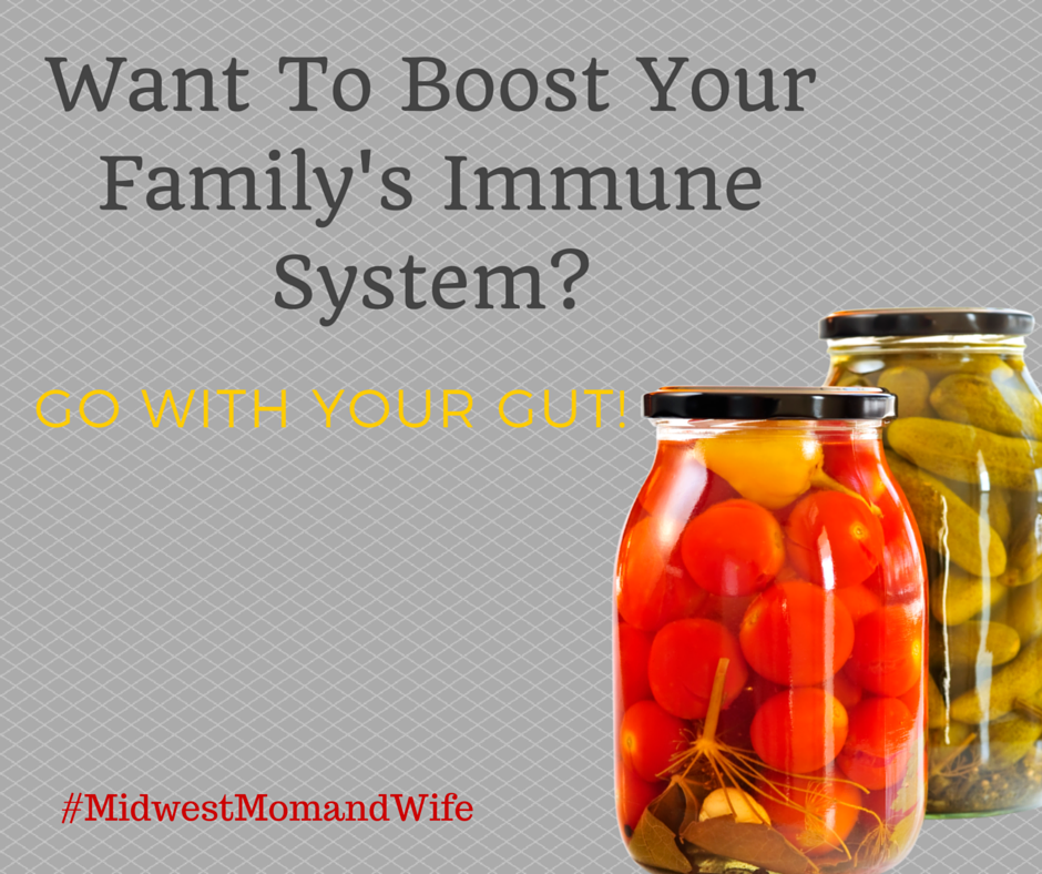 Want To Boost Your Family's Immune System? Go With Your Gut!