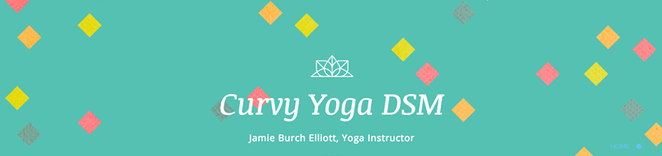 Curvy Yoga DSM: Yoga For Every Body!