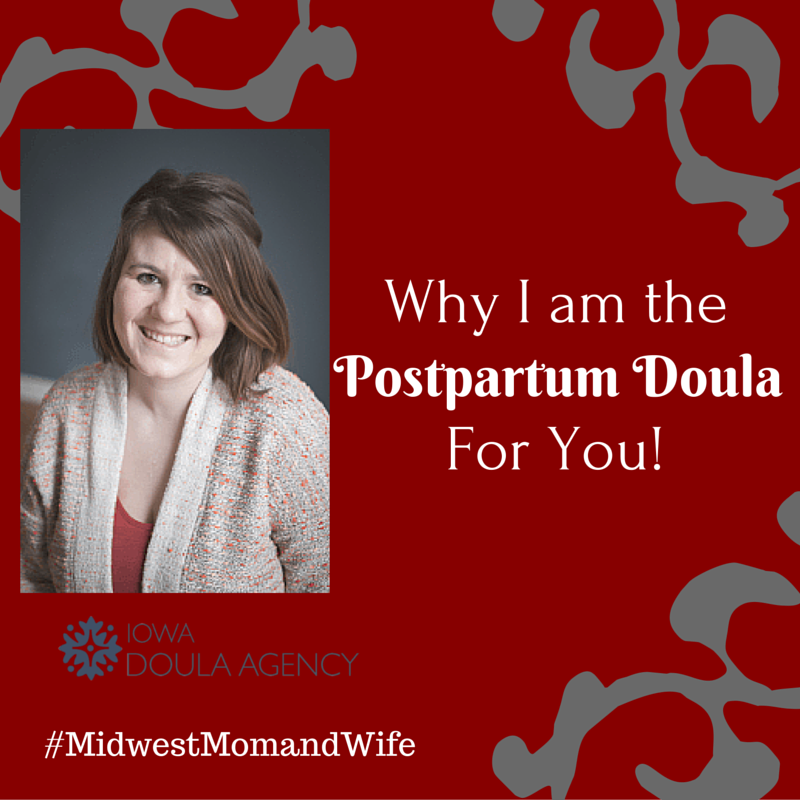 Why I am the Postpartum Doula For You!