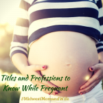 Titles and Professions to Know While Pregnant