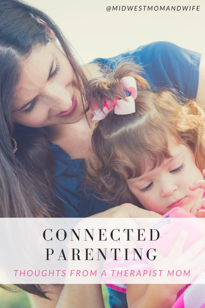 Connected Parenting: Thoughts From a Therapist Mom
