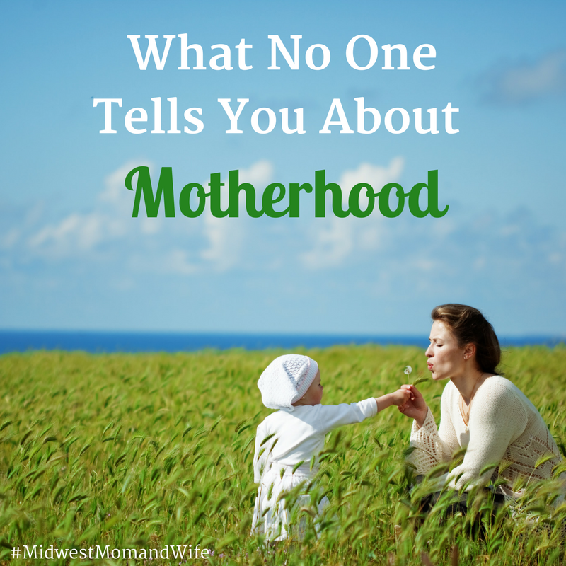 What No One Tells You About Motherhood