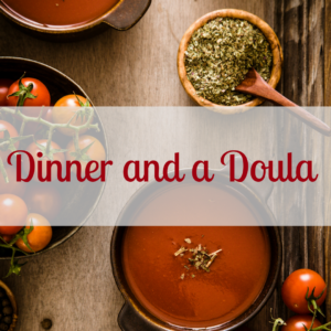 Dinner, Postpartum Doula, New Mom, Des Moines, Support, Pregnancy
